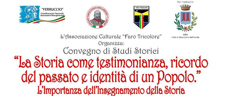 """13 Aprile, Desenzano del Garda – Convegno """"La Storia come testimonianza, ricordo del passato e identità di un popolo"""""""