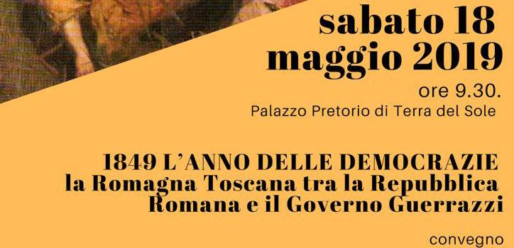 """18 Maggio, Terra del Sole – Convegno """"1849 L'Anno delle Democrazie"""""""