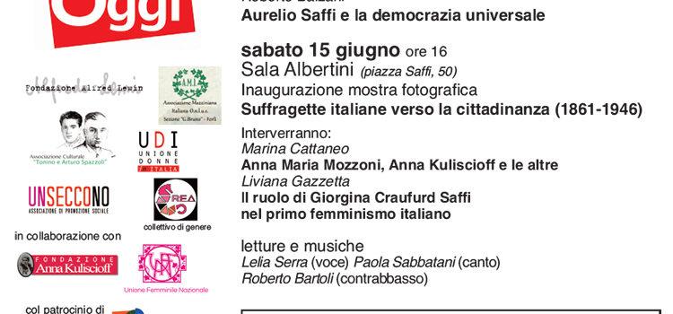14-15 Giugno, Forlì – 800 oggi, in tema di celebrazioni per il bicentenario della nascita di Aurelio Saffi