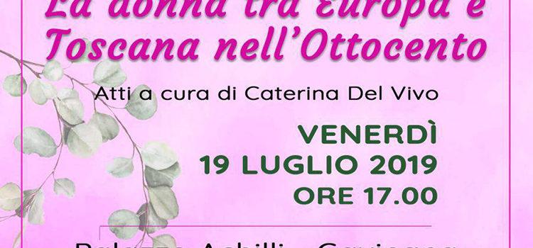 """19 Luglio, Gavinana (PT) – Presentazione pubblicazione degli atti del convegno """"La donna tra Europa e Toscana nell'Ottocento"""""""
