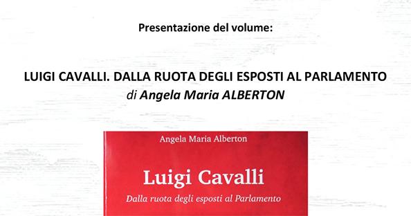 """25 Settembre, Roma – Presentazione del libro """"Luigi Cavalli. Dalla ruota degli esposti al Parlamento"""""""