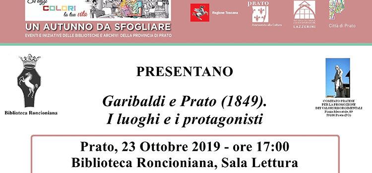 23 ottobre, Prato – Garibaldi e Prato (1849). I luoghi e i protagonisti