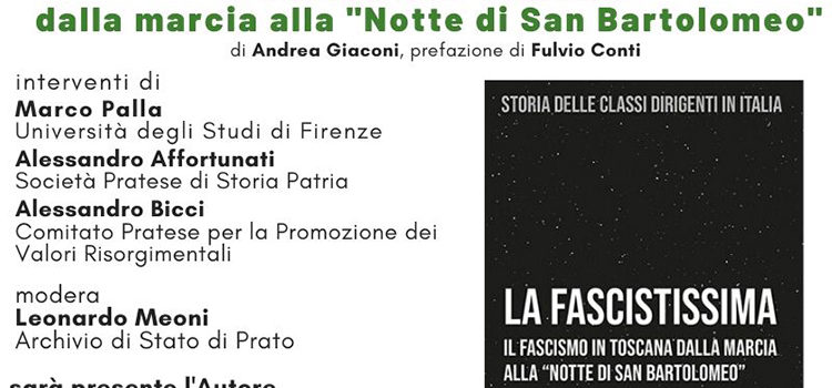 """11 novembre, Prato – Presentazione volume di La Fascistissima. Il fascismo in Toscana dalla marcia alla """"Notte di San Bartolomeo"""""""