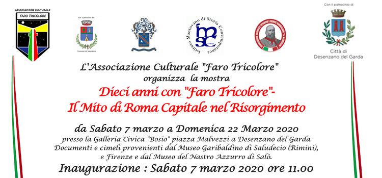 """7 marzo, Desenzano del Garda – Inaugurazione mostra 'Dieci anni con """"Faro Tricolore""""- Il Mito di Roma Capitale nel Risorgimento'"""