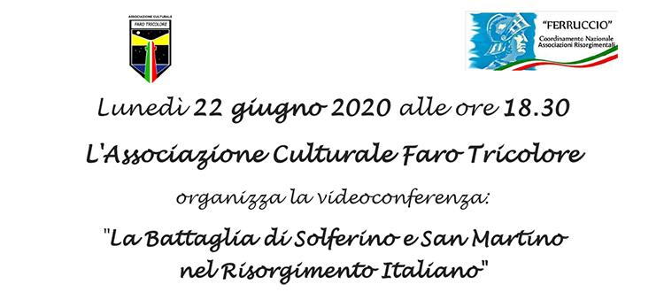 """Testo Videoconferenza 22 giugno 2020 """" La Battaglia di Solferino e San Martino nel Risorgimento Italiano"""""""