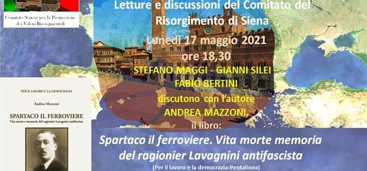 """17 maggio – Letture e discussioni sul libro """"Spartaco il ferroviere. Vita morte memoria del ragionier Lavagnini antifascista"""""""