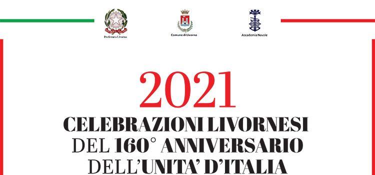 2021 – Celebrazioni Livornesi del 160° anniversario dell'Unità d'Italia