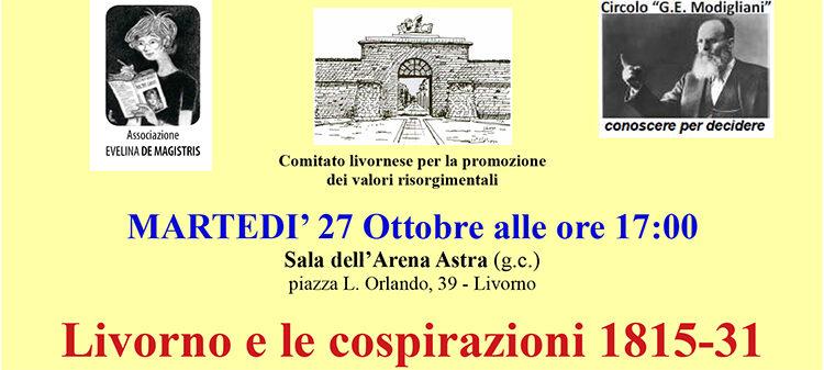 """27 ottobre, Livorno – Conferenza """"Livorno e le cospirazioni 1815-31"""