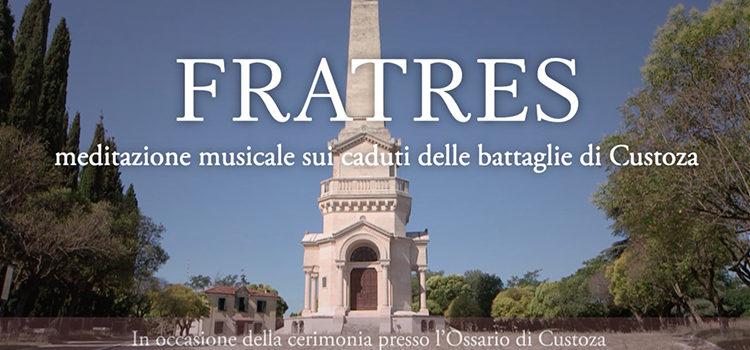 FRATRES – Meditazione musicale sui caduti delle battaglie di Custoza – 24 giugno 2020
