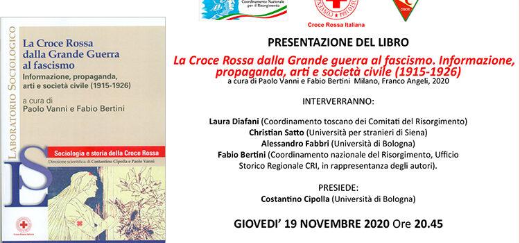 """19 novembre – Presentazione libro """"La Croce Rossa dalla Grande guerra al fascismo. Informazione, propaganda, arti e società civile (1915-1926)"""